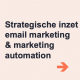 strategische inzet email marketing automation